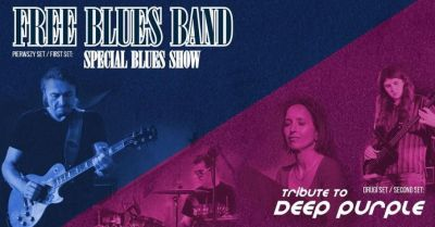 Tribute to Deep Purple + Free Blues Band Special Blues Show